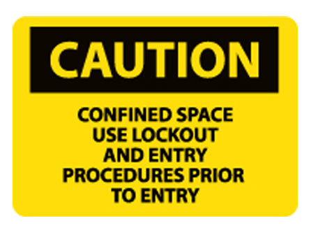 OSHA Signs - Caution Confined Space Use Lockout & Entry Procedures Prior to Entry